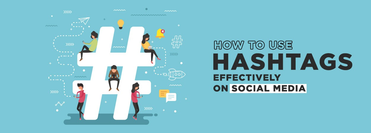 How to use Hashtags effectively on social media