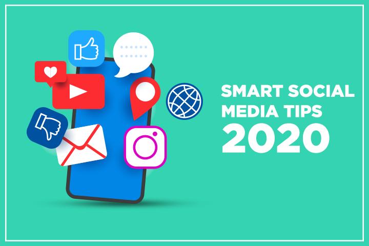 Smart Social Media Tips 2020