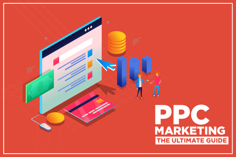 PPC Marketing – The ultimate guide