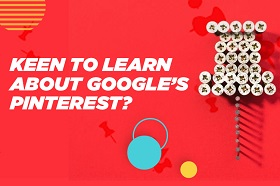 Keen to learn about Google's Pinterest?
