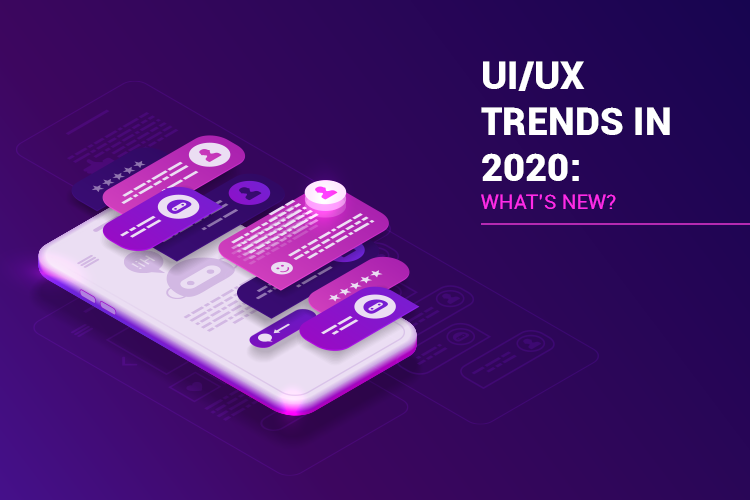UI/UX trends in 2020: What's New?