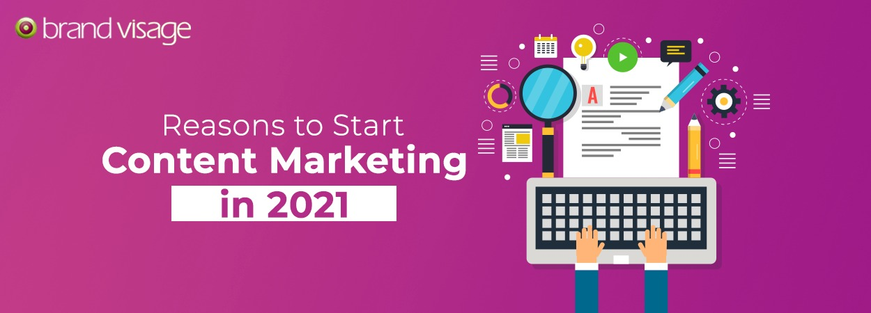 Reasons to Start Content Marketing in 2021