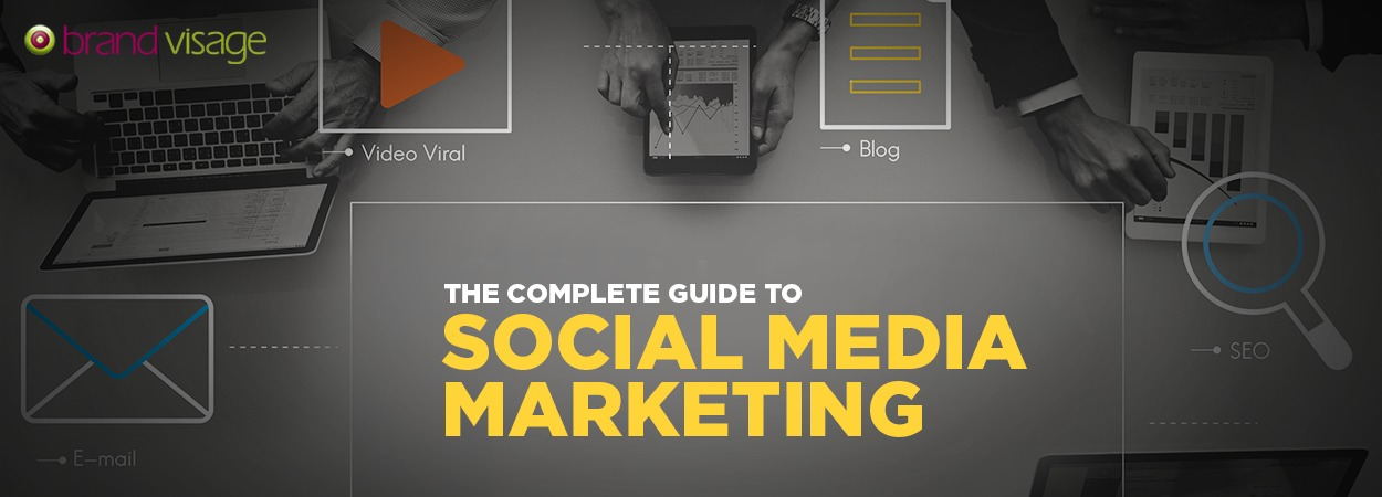 The Complete Guide to Social Media Marketing