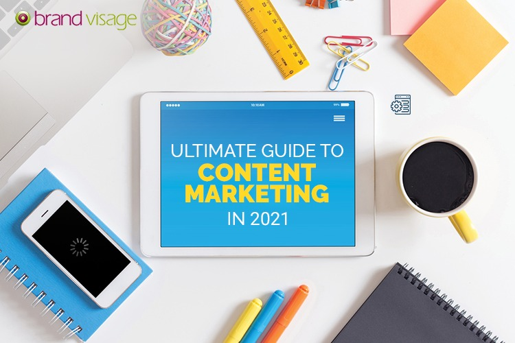 Ultimate guide to content marketing in 2021