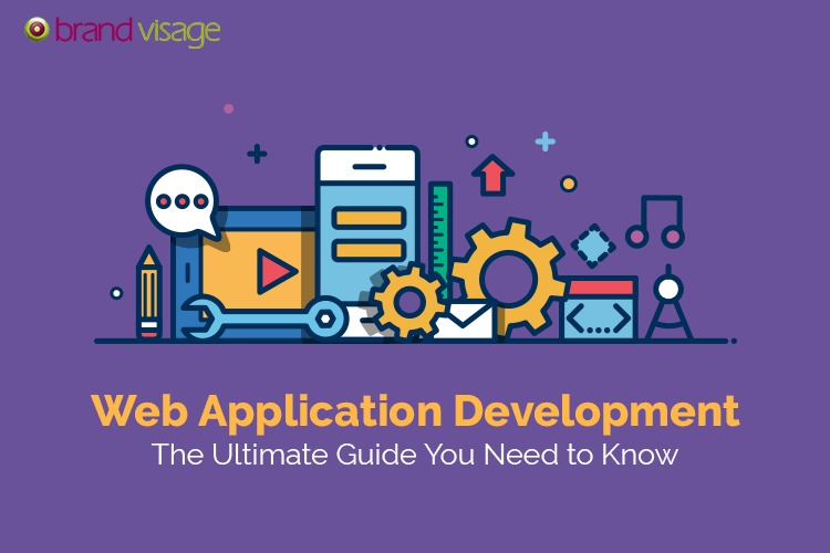 Web Application Development – The Ultimate Guide You Need to Know