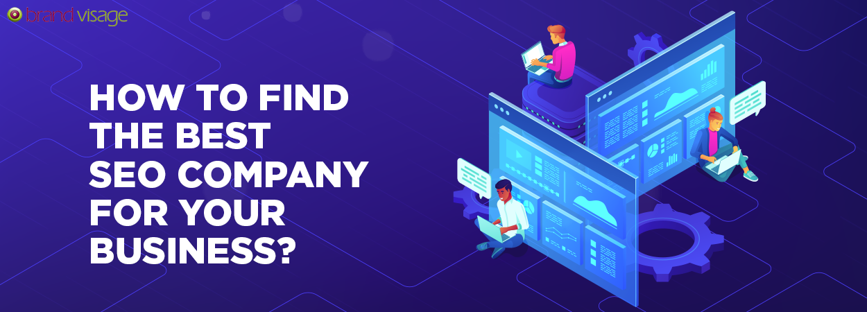 How to find the best SEO company for your business?