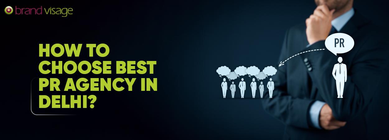How to choose the Best PR Agency in Delhi