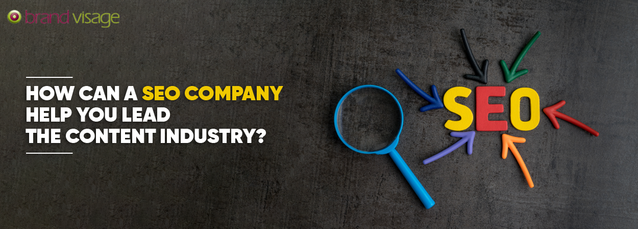 How can a SEO company help you lead the content industry?