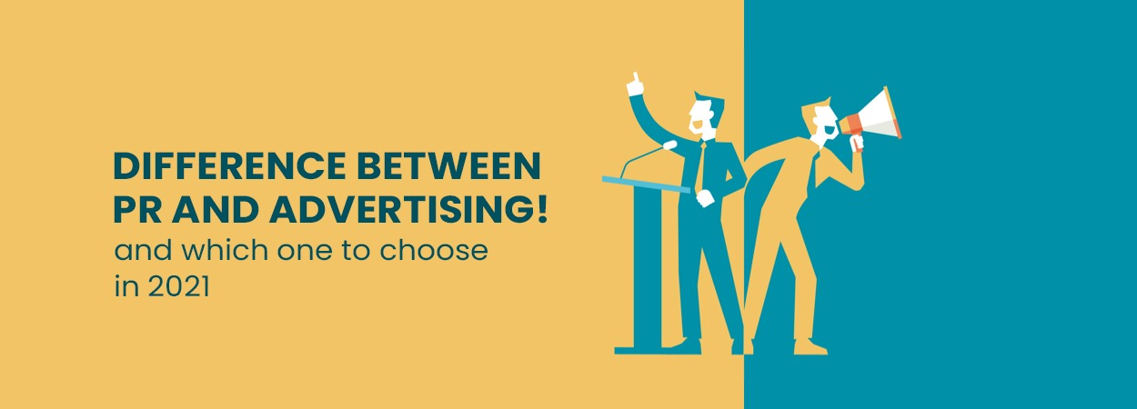DIFFERENCE BETWEEN PR AND ADVERTISING! And which one to choose in 2021?